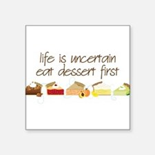 "Eat Dessert First Square Sticker 3"" x 3"""