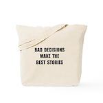 Bad Decisions Tote Bag
