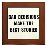 Bad Decisions Framed Tile