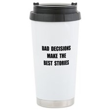 Bad Decisions Travel Mug
