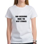 Bad Decisions Women's T-Shirt