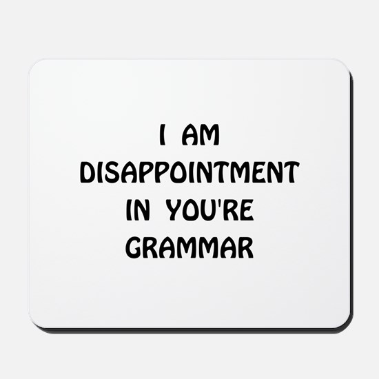 Disappointment Grammar Mousepad