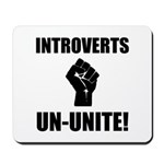 Introverts Un Unite Mousepad