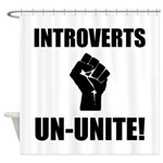 Introverts Un Unite Shower Curtain