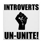 Introverts Un Unite Tile Coaster