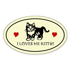 I LOVES ME KITTY! Oval Cat Decal