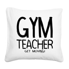 Gym Teacher Square Canvas Pillow