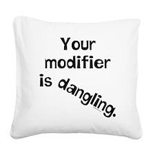 Dangling Modifier Square Canvas Pillow