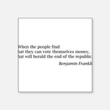 """Franklin: """"When the people find..."""" Square Sticker"""