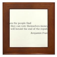 """Franklin: """"When the people find..."""" Framed Tile"""