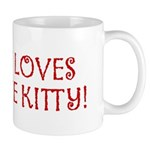 I LOVES ME KITTY! Coffee Mug