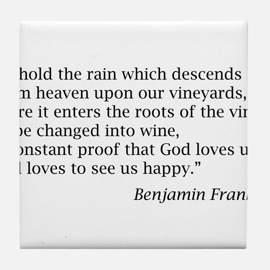 "Benjamin Franklin: ""...proof that God loves us..."""