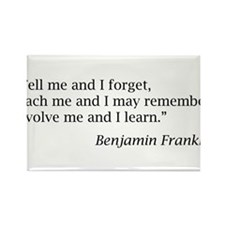 "Franklin: ""Tell me and I forget, teach me..."" Rect"