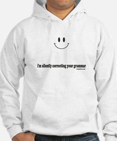 silently correcting your grammar Hoodie