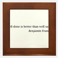 "Franklin: ""Well done is better than well said."" Fr"