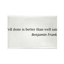 "Franklin: ""Well done is better than well said."" Re"