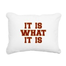 It Is What It Is Rectangular Canvas Pillow