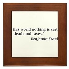 """...nothing is certain but death and taxes"" Framed"