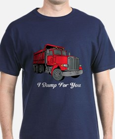 I Dump For You Truck Driver T-Shirt