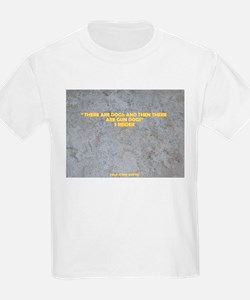 THERE ARE DOGS T-Shirt
