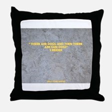 THERE ARE DOGS Throw Pillow