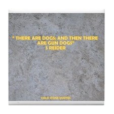 THERE ARE DOGS Tile Coaster
