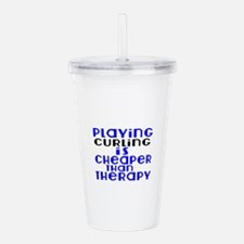 Curling Is Cheaper Tha Acrylic Double-wall Tumbler