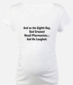 Retail pharmacists god created.PNG Shirt