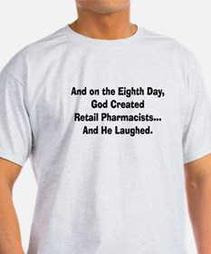 Retail pharmacists god created.PNG T-Shirt