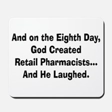 Retail pharmacists god created.PNG Mousepad