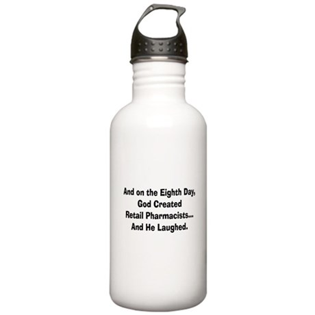 Retail pharmacists god created.PNG Stainless Water