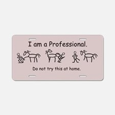 I am a Pro: Farrier -Aluminum License Plate