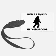squatchinthesewoods.png Luggage Tag