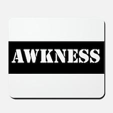 Awkness Mousepad