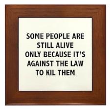 Some People Are Still Alive Framed Tile