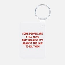 Some People Are Still Alive Keychains