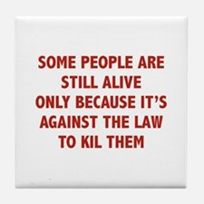Some People Are Still Alive Tile Coaster