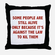 Some People Are Still Alive Throw Pillow