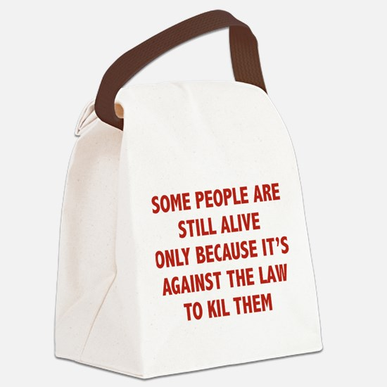 Some People Are Still Alive Canvas Lunch Bag
