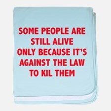 Some People Are Still Alive baby blanket