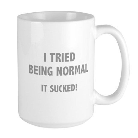 I Tried Being Normal. It Sucked! Large Mug