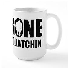 Gone sqautchin Mug