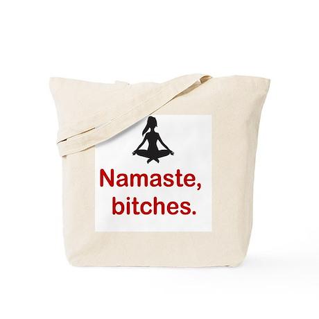 Namaste, bitches. Tote Bag