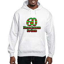 60 Never Looked So Good Hoodie