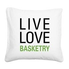 Live Love Basketry Square Canvas Pillow