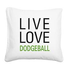 Live Love Dodgeball Square Canvas Pillow