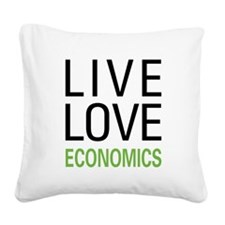 Live Love Economics Square Canvas Pillow