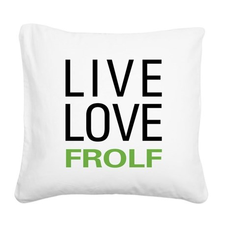 Live Love Frolf Square Canvas Pillow