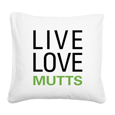 livemutts.png Square Canvas Pillow