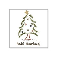 "Bah! Humbug! Tree Square Sticker 3"" x 3"""